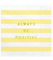 "Servietten ""Always be positive"" - gelb - 20 Stück"